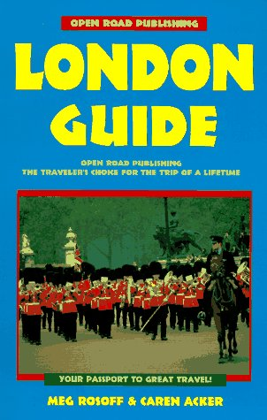 London Guide: Your Passport to Great Travel! (Open Road's London Guide) (1883323215) by Meg Rosoff; Caren Acker