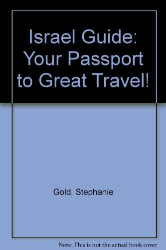 Israel Guide: Your Passport to Great Travel! (Open Road's Israel Guide): Gold, Stephanie