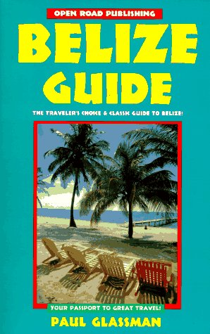 9781883323257: Belize Guide: Your Passport to Great Travel! (Open Road Travel Guides)