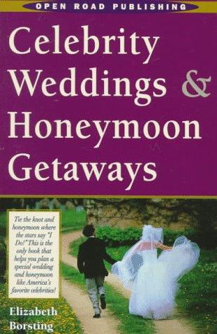 9781883323622: Open Road's Celebrity Weddings & Honeymoon Getaways