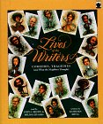 9781883332242: Lives of the Writers: Comedies, Tragedies, and What the Neighbors Thought