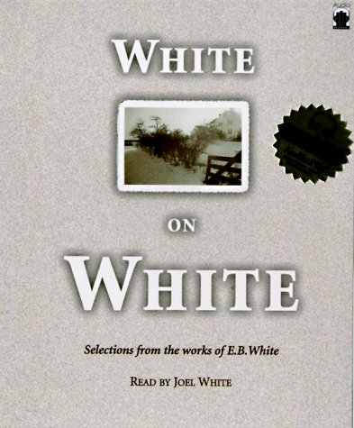 9781883332365: White on White: Selections from the Works of E.B. White