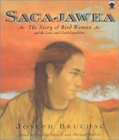 Sacajawea: The Story of Bird Woman and the Lewis and Clark Expedition (188333294X) by Joseph Bruchac