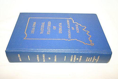 9781883362065: Natural Features of Indiana: 1816-1966 Indiana Sesquicentennial Volume : Indiana Academy of Science Founded December 29, 1885