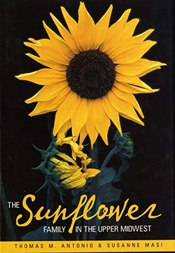 The Sunflower Family in the Upper Midwest: A Photographic Guide to the Asteraceae in Illinois, ...