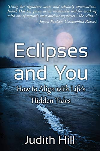 Eclipses and You: How to Align with Life's Hidden Tides (1883376092) by Judith Hill