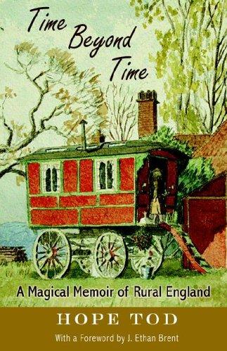 9781883378929: Time Beyond Time: A Magical Memoir of Rural England