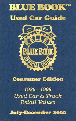 9781883392284: Kelley Blue Book Used Car Guide July-December 2000: Consumer Edition 1985-1999, Used Car and Truck Retail Values (Kelley Blue Book Used Car Guide. Consumer Edition, July-December 2000)