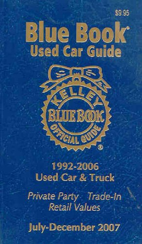 9781883392666: Kelley Blue Book Used Car Guide, July-December, 2007: Consumer Edition (Kelley Blue Book Used Car Guide Consumer Edition)