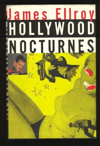 Hollywood Nocturnes (Signed First Edition): James Ellroy