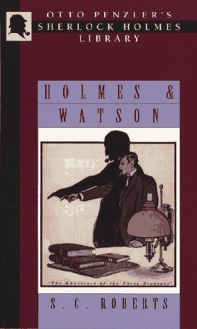 Holmes & Watson: A Miscellany (Otto Penzler's: Roberts, S. C.