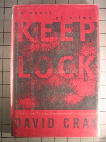 Keeplock: A Novel of Crime: Cray, David