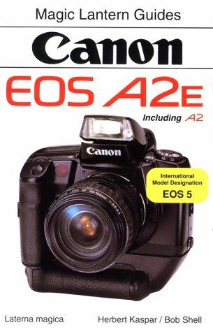 9781883403003: Canon EOS A2e/A2 (Magic Lantern Guides)