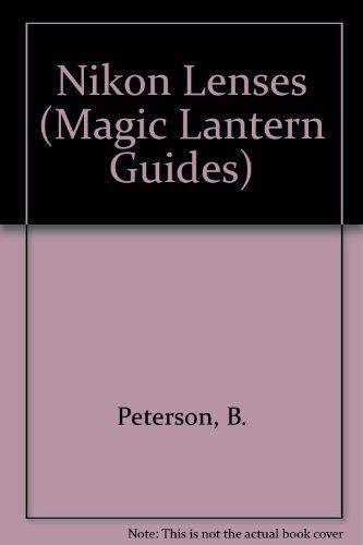 9781883403072: Nikon Lenses (Magic Lantern Guides)
