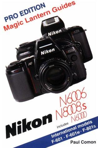 9781883403119: Nikon N6006/N8008S/N6000 (Magic Lantern Guides)