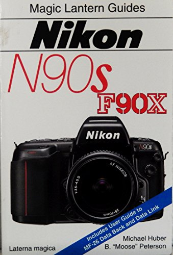 9781883403201: Nikon N90S-F90X (Magic Lantern Guides)