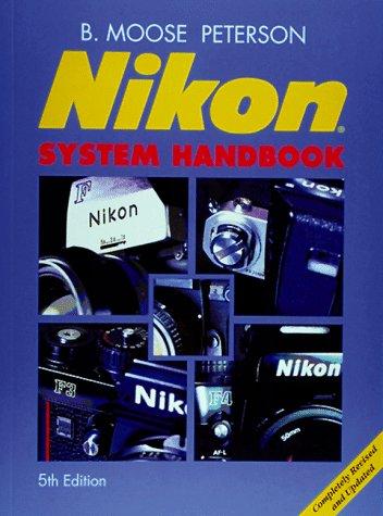 Nikon System Handbook (1883403502) by B. Moose Peterson; B. Peterson