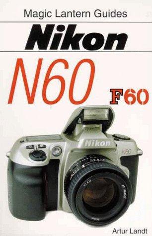 9781883403560: Nikon N60/F60 (Magic Lantern Guides)
