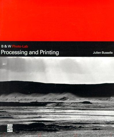 9781883403676: Processing And Printing (B&W Photo Lab)