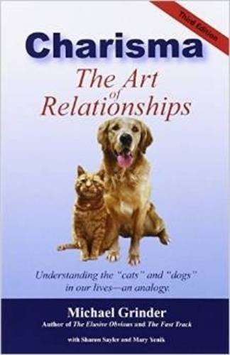Charisma: The Art of Relationships: Grinder, Michael