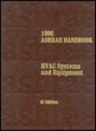 1996 Ashrae Handbook: Heating, Ventilating, and Air-Conditioning: Robert A. (Editor)