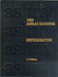 1998 ASHRAE Handbook: Refrigeration [I-P Edition]: Robert Parsons, ASHRAE