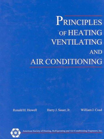 Principles of Heating, Ventilation and Air-Conditioning: Coad, William J.,