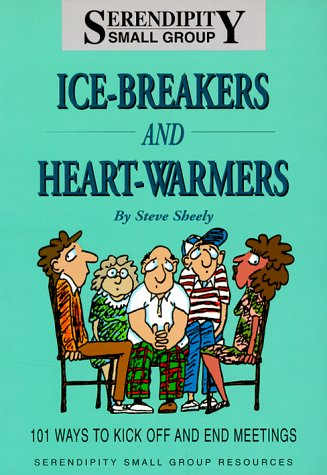 9781883419790: Ice-Breakers and Heart-Warmers: 101 Ways to Kick Off and End Meetings