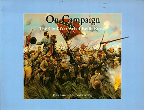 9781883476014: ON CAMPAIGN: The Civil War Art of Keith Rocco