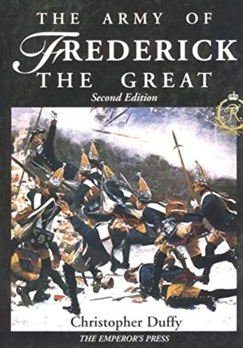 The Army of Frederick the Great (9781883476021) by Christopher Duffy