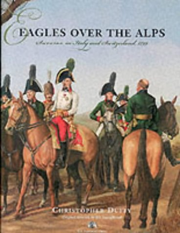 9781883476182: Eagles Over The Alps: Suvorov In Italy and Switzerland, 1799