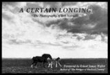 Stock image for A Certain Longing: The Photography of Bob Nandell for sale by PERIPLUS LINE LLC