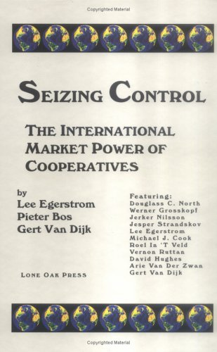 Seizing Control: The International Market Power of Cooperatives: Egerstrom, Lee