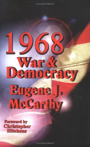 1968: War and Democracy: McCarthy, Eugene J.