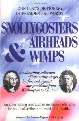 Snollygosters, Airheads & Wimps: John E. Clay