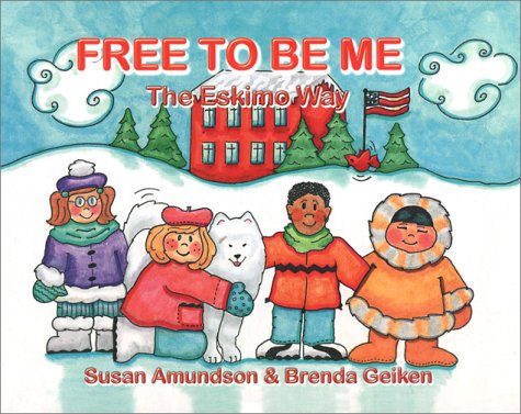 9781883477653: Free To Be Me: The Eskimo Way