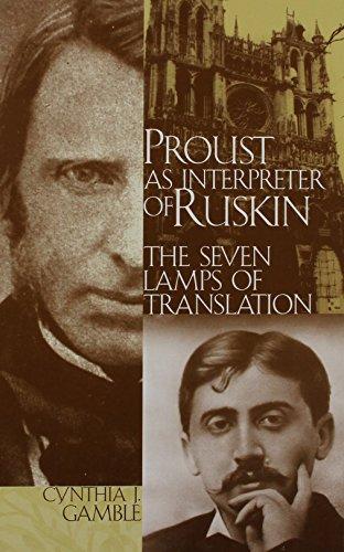9781883479367: Proust As Interpreter of Ruskin: The Seven Lamps of Translation (Marcel Proust Studies, vol. 9) (Marcel Proust Studies, 9)