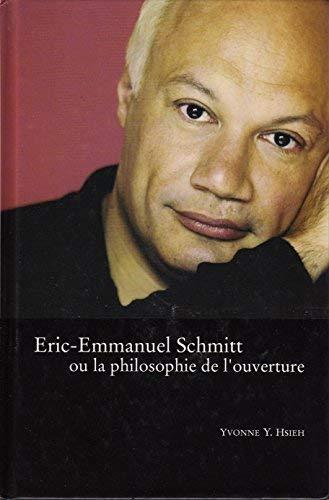 9781883479497: Eric-Emmanuel Schmitt ou La Philosophie de l'ouverture (French Edition)