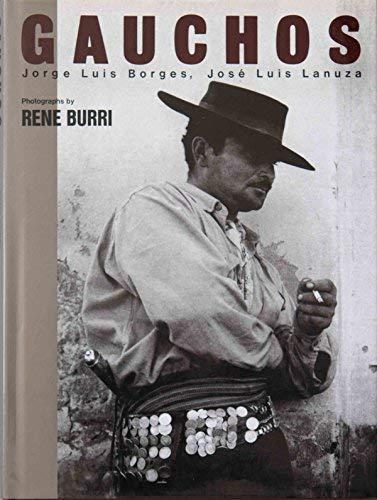 Gauchos: Burri, Rene; Lanuza, Jose Lois; Lanuza, Jose Luis