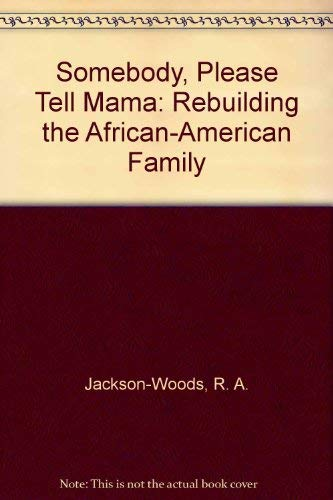 9781883491031: Somebody, Please Tell Mama: Rebuilding the African-American Family