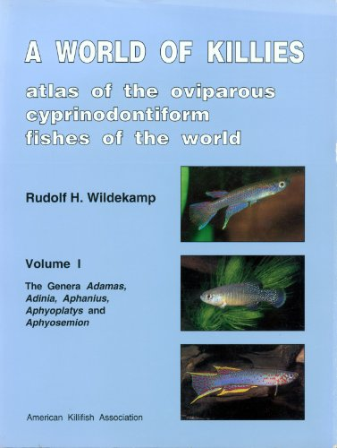 9781883494001: A World of Killies: Atlas of the Oviparous Cyprinodontiform Fishes of the World