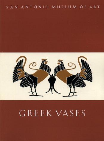 Greek Vases in the San Antonio Museum of Art: San Antonio Museum of Art;Shapiro, H. A.;Scott, Gerry...