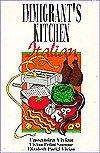 Immigrant's Kitchen: Italian 9781883509002 Immigrant's Kitchen: Italian.