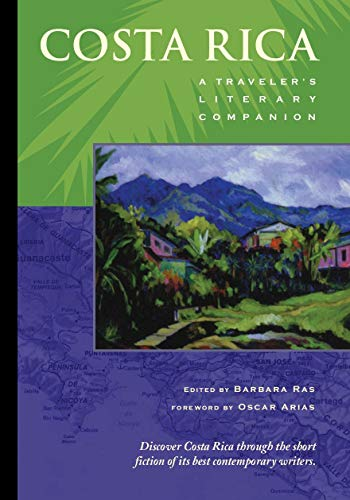 Costa Rica: A Traveler s Literary Companion