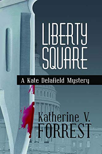 Liberty Square: A Kate Delafield Mystery: Forrest, Katherine V