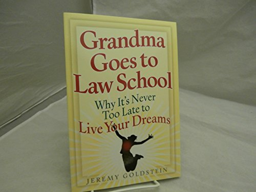 9781883527242: Grandma Goes to Law School: Why It's Never Too Late to Live Your Dreams