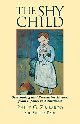 9781883536213: The Shy Child : Overcoming and Preventing Shyness from Infancy to Adulthood