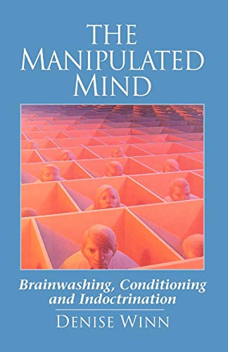9781883536220: The Manipulated Mind: Brainwashing, Conditioning and Indoctrination