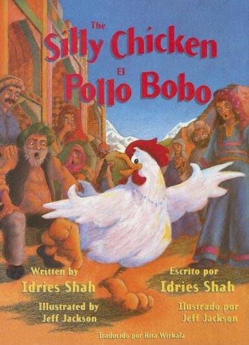 9781883536374: The Silly Chicken/ El Pollo Bobo (English and Spanish Edition)