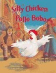 9781883536381: The Silly Chicken / El Pollo Bobo (English and Spanish Edition)